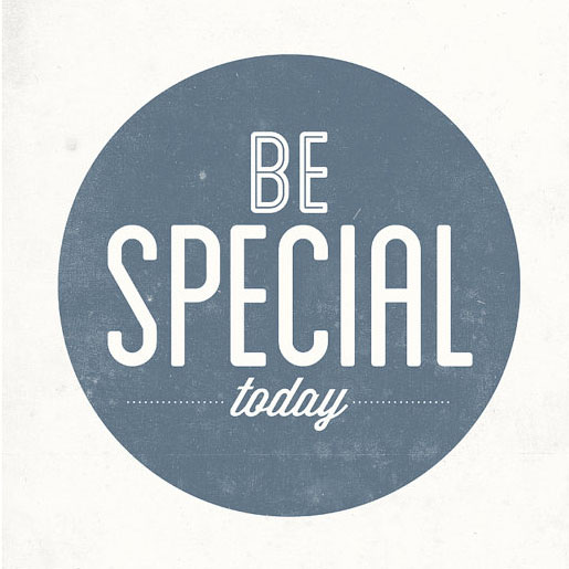 Be special today