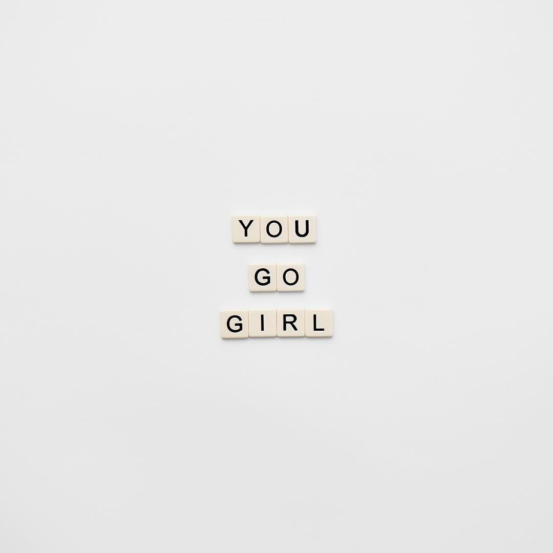 Inspirational Day Quotes: Interieurindex » You Go Girl